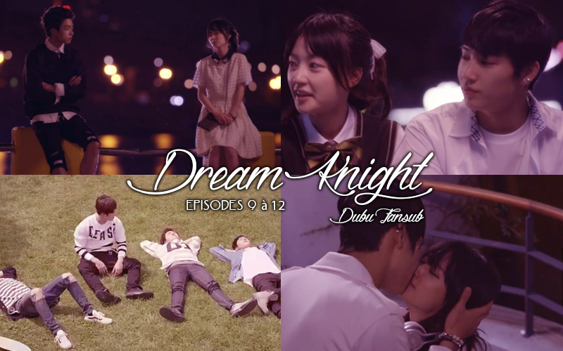 dream knight episodes 9 à 12 vostfr