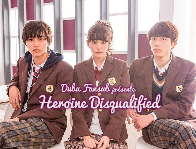 Heroine Disqualified live action vostfr
