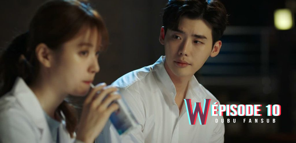 W - Two Worlds épisode 10 vostfr