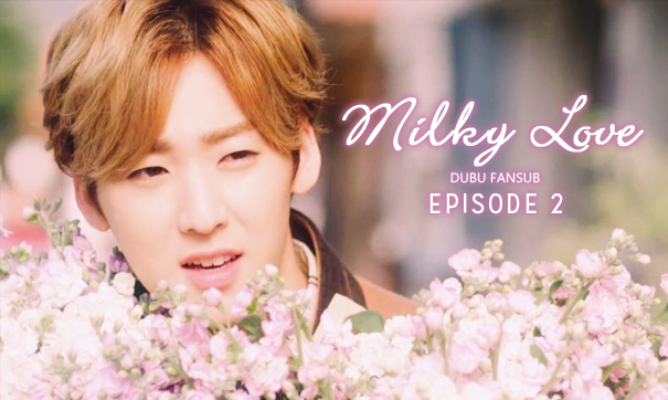 about love milky love episode 2 vostfr