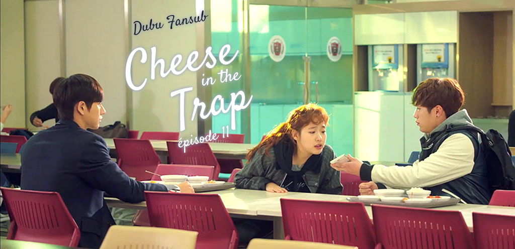 Cheese In The Trap épisode 11 vostfr
