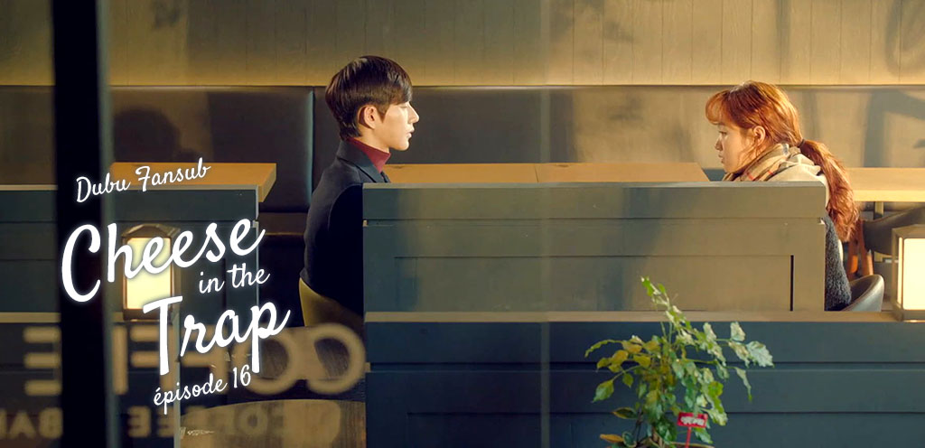Cheese In The Trap épisode 16 vostfr (FIN)