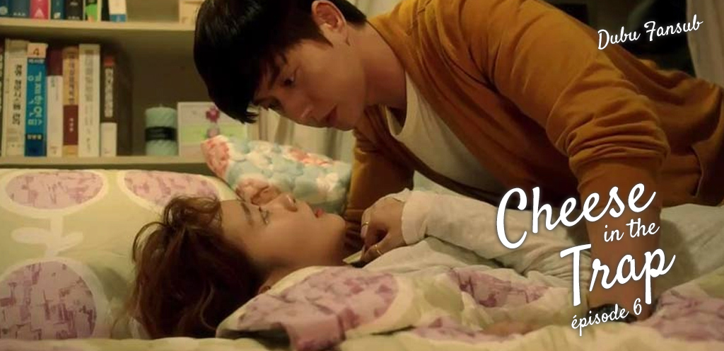 Cheese In The Trap épisode 6 vostfr