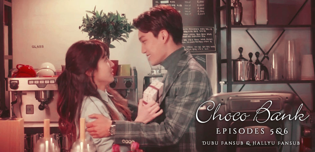 Choco Bank épisodes 5 et 6 vostfr (FIN)