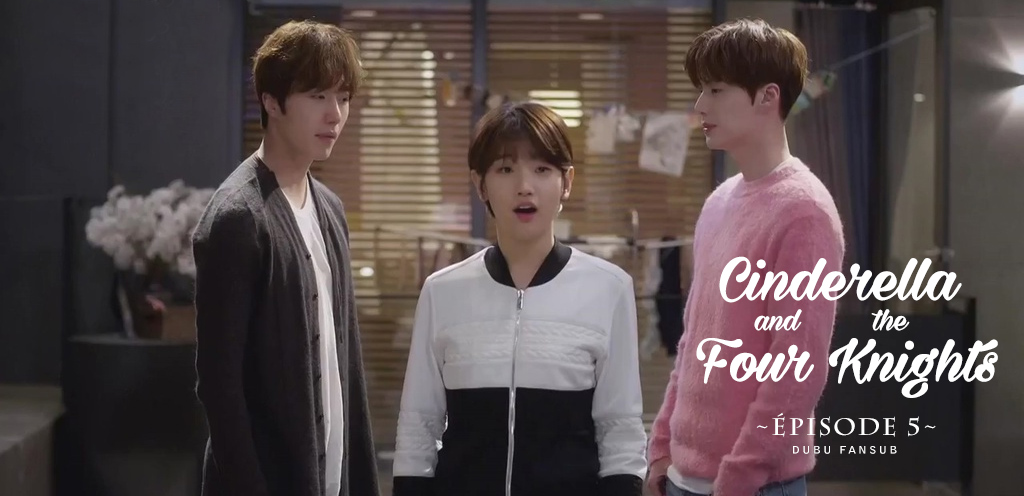 Cinderella & Four Knights épisode 5 + A Girl and Three Sweethearts épisode 9 vostfr