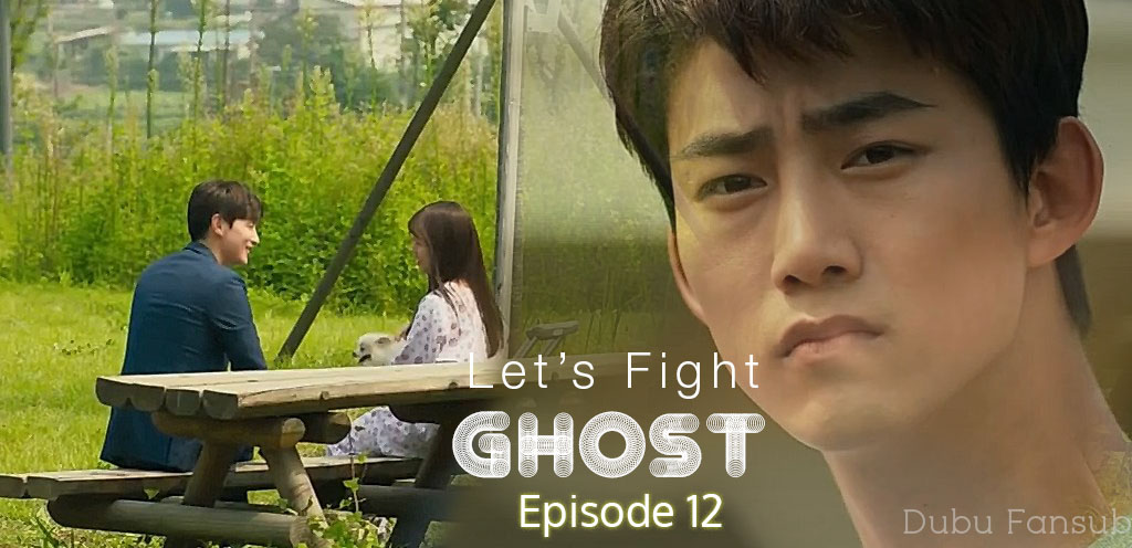 Let's Fight Ghost épisodes 12 & 13 vostfr