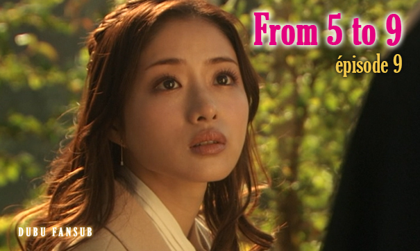 From Five To Nine épisode 9 vostfr