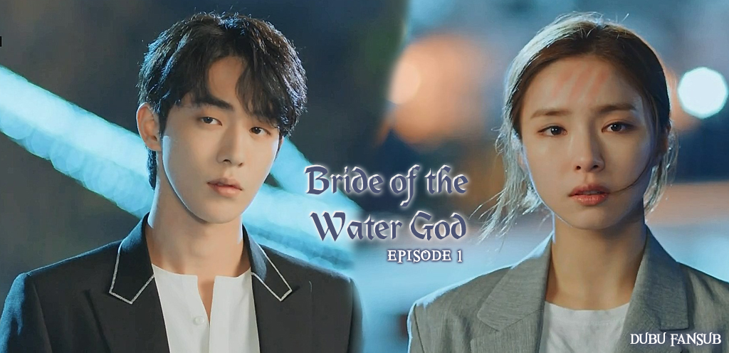 Bride of Habaek / Bride of The Water God épisode 1 vostfr