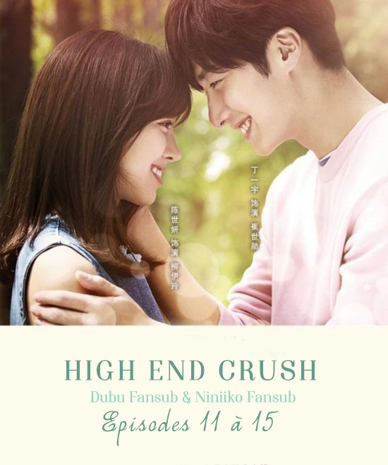 High End Crush épisodes 11 à 15 vostfr