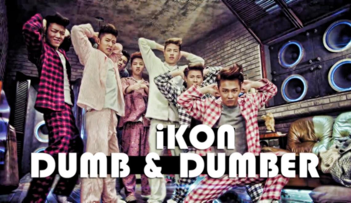 iKON – Dumb & Dumber MV vostfr