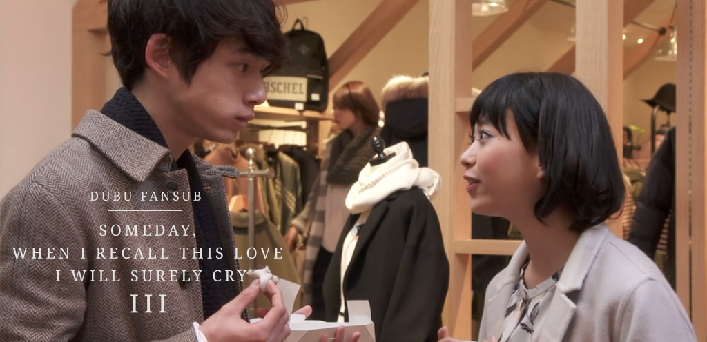 someday when we recall this love we will surely cry episode 3 vostfr