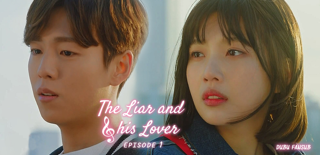 The Liar And His Lover épisode 1 vostfr