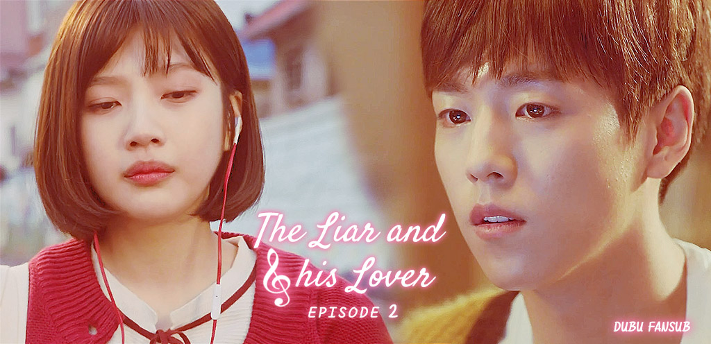 The Liar and His Lover épisode 2 vostfr