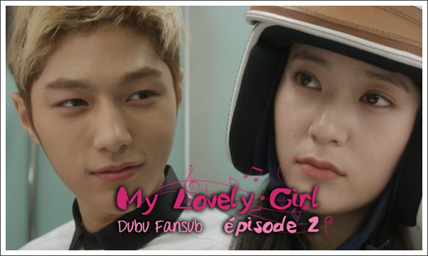 my lovely girl épisode 2 vostfr