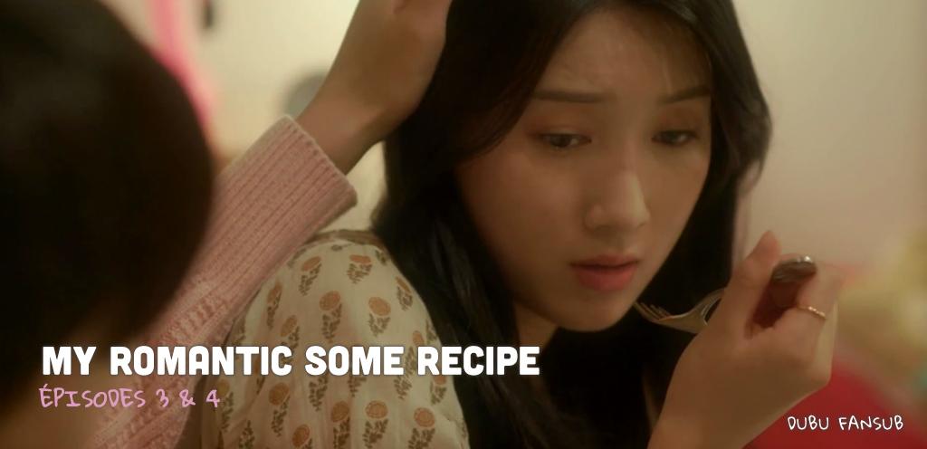 My Romantic Some Recipe épisodes 3 & 4 vostfr