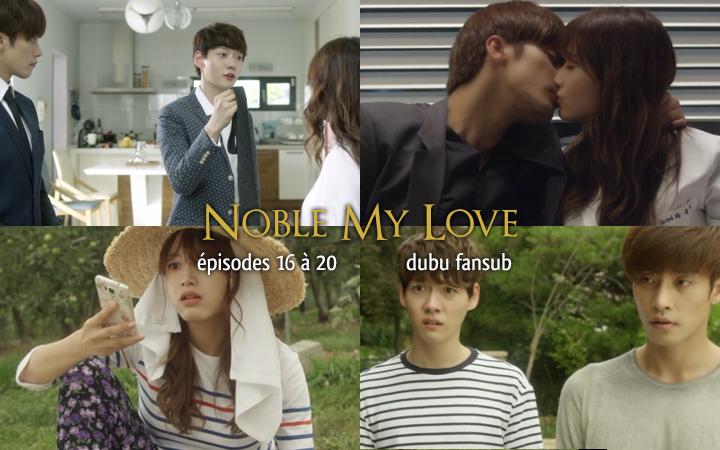 noble my love episodes 16 à 20 vostfr