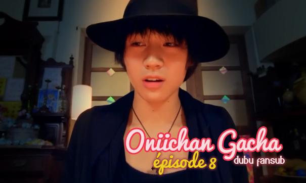 onii-chan gacha episode 8 vostfr