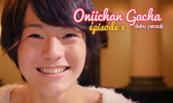 Oniichan gacha episode 3 vostfr