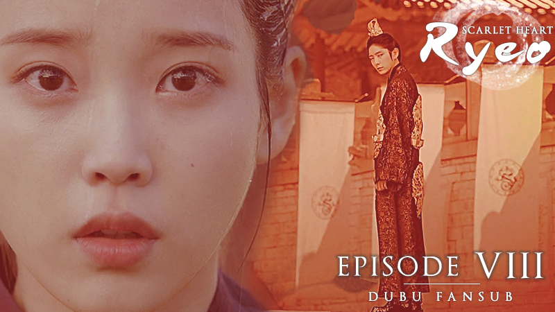 Moon Lovers : Scarlet Heart Ryeo épisodes 8 & 9 vostfr