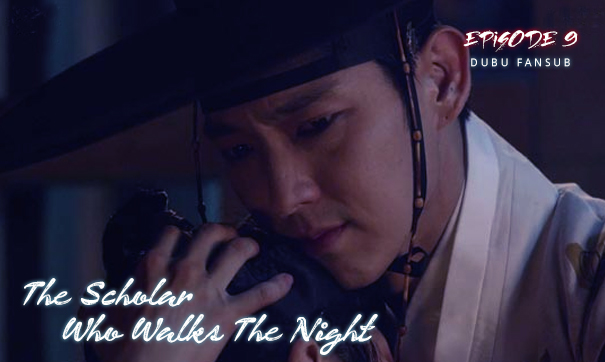 Scholar Who Walks The Night épisode 9 vostfr