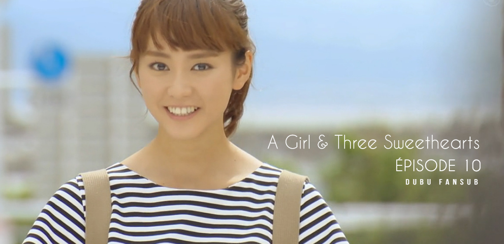 A Girl & Three Sweethearts épisode 10 vostfr (fin)