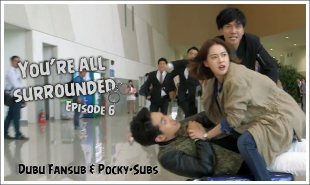 You're all surrounded 6 vostfr
