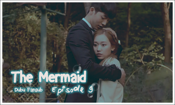 the mermaid épisode 9 vostfr
