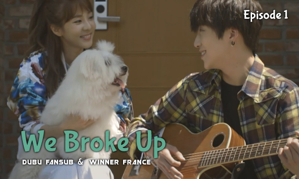 we broke up web drama episode 1 vostfr