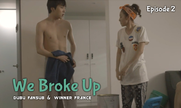 we broke up episode 2 vostfr