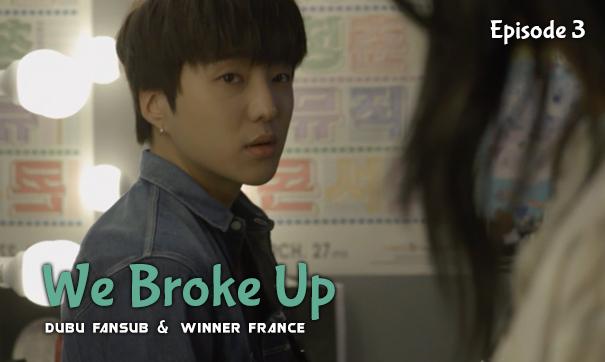 we broke up episode 3 vostfr