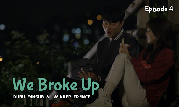 we broke up episode 4  vostfr