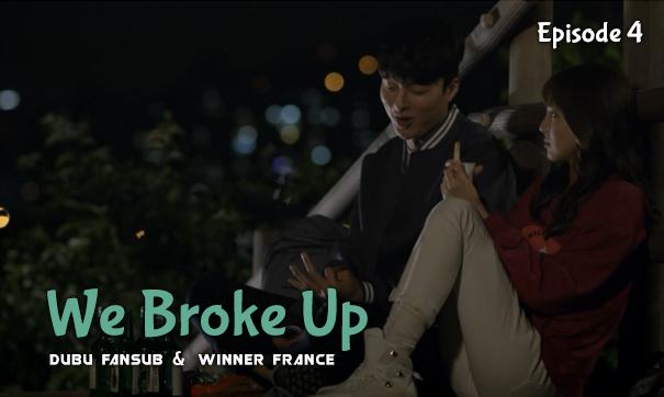we broke up episode 4  vostfr