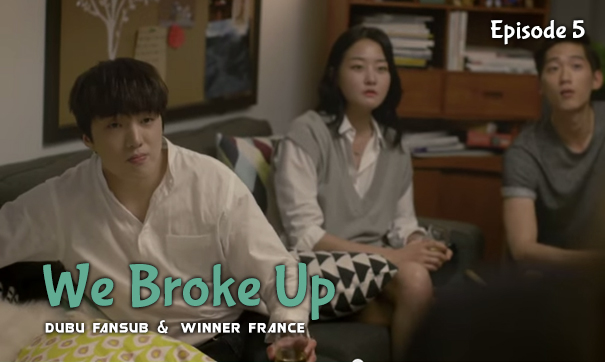 we broke up episode 5 vostfr