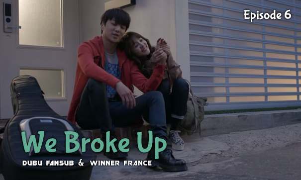 we broke up episode 6 vostfr