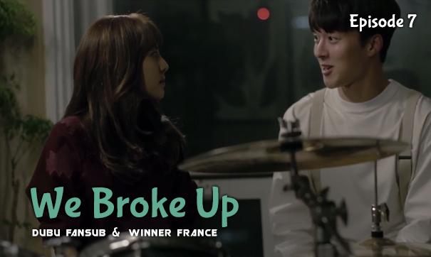 we-broke-up-episode-7-vostfr