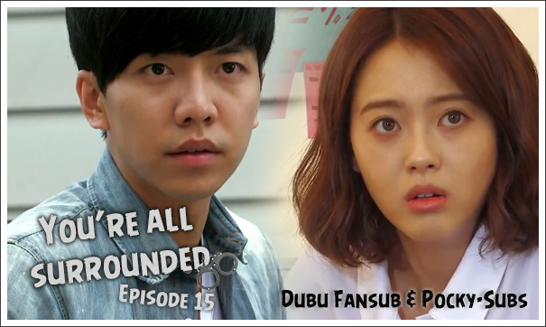 you're all surrounded épisode 15 vostfr