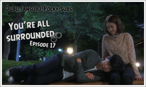 You're all surrounded épisode 17 vostfr